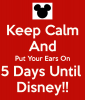 keep-calm-and-put-your-ears-on-5-days-until-disney.png